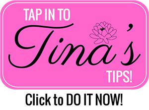 Tap in to Tina's Tips